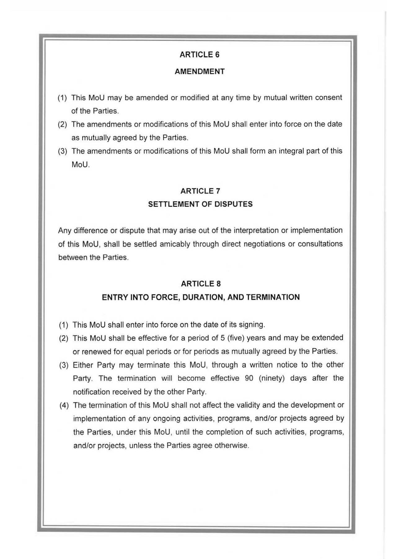 ARTICLE 6 AMENDMENT (1) This MoU may be amended or modified at any time by mutual written consent of the Parties.
