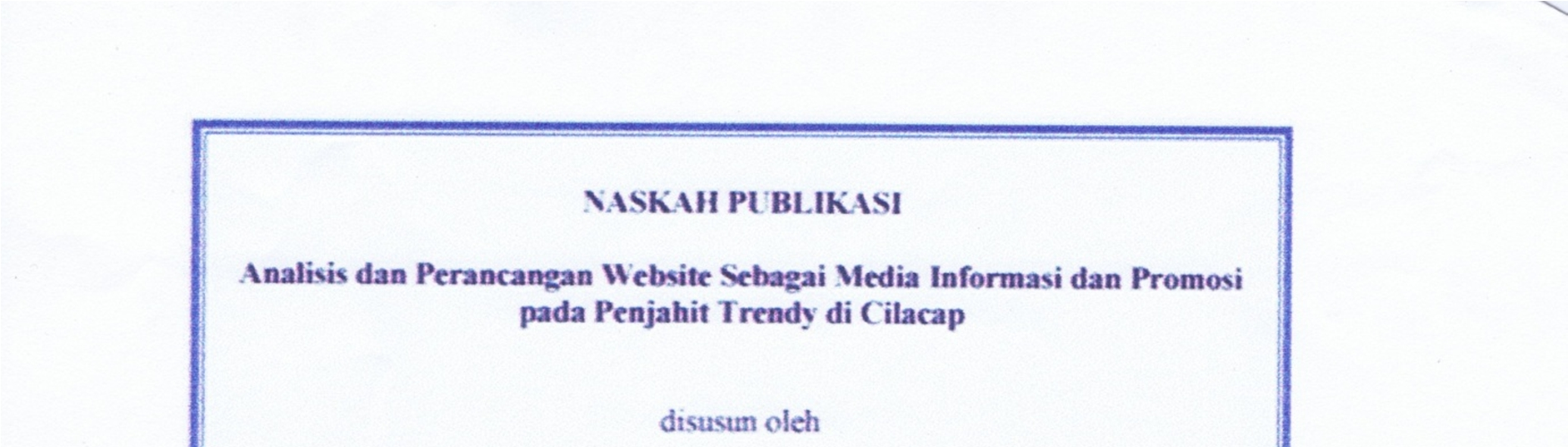 ANALYSIS AND WEB SCHEME AS MEDIA INFORMATION AND PROMOTION AT TRENDY TAILOR IN CILACAP ANALIIS DAN PERANCANGAN WEBSITE