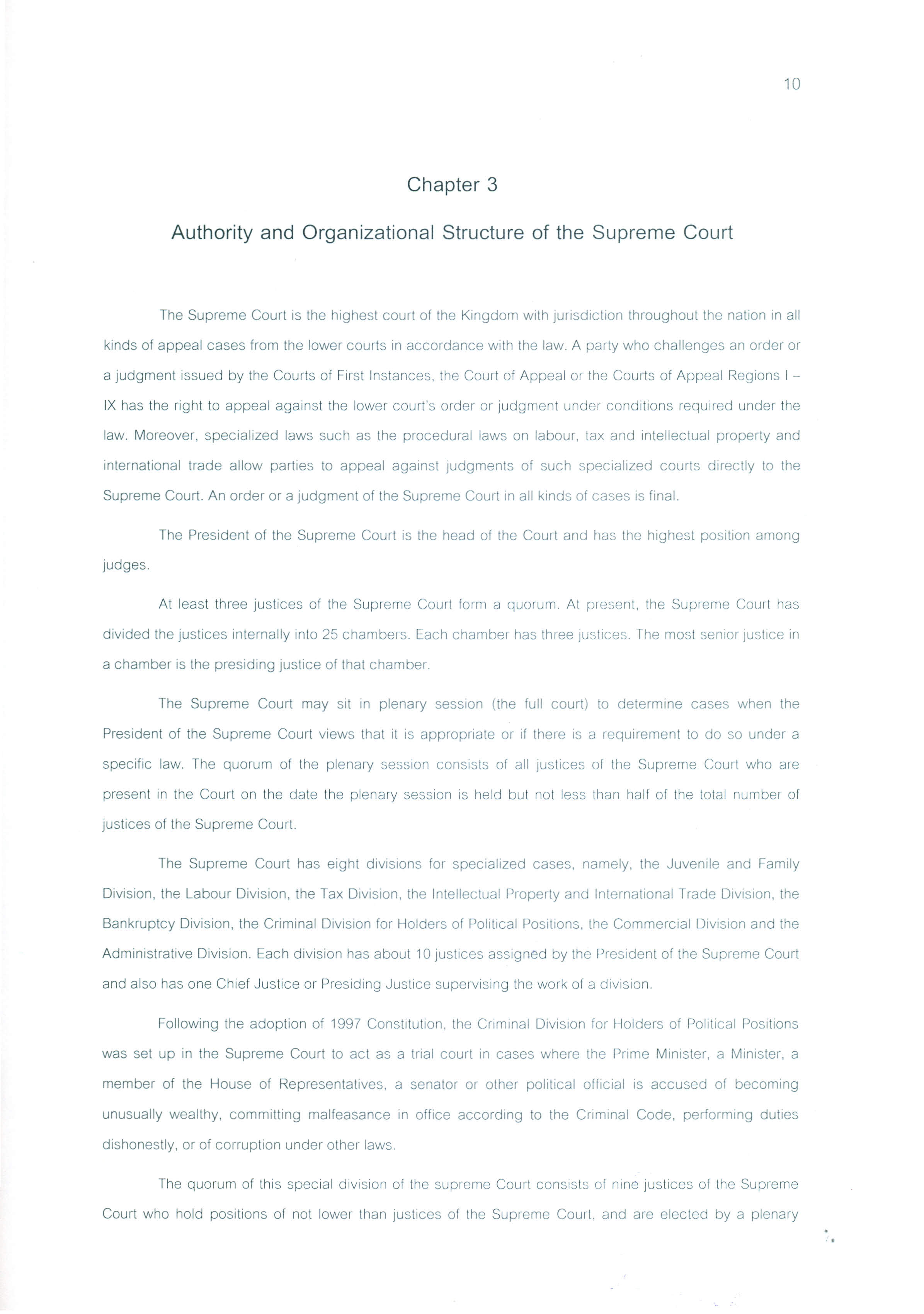 10 Chapter 3 Authority and Organizational Structure of the Supreme Court The Supreme Court is the highest court of the Kingdom with jurisdiction throughout the nation in all kinds of appeal cases
