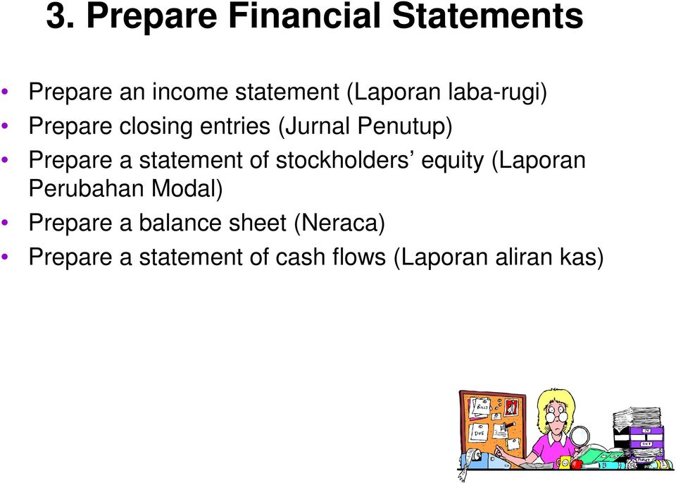 statement of stockholders equity (Laporan Perubahan Modal) Prepare a