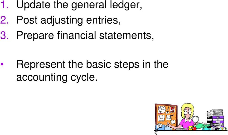 Prepare financial statements,