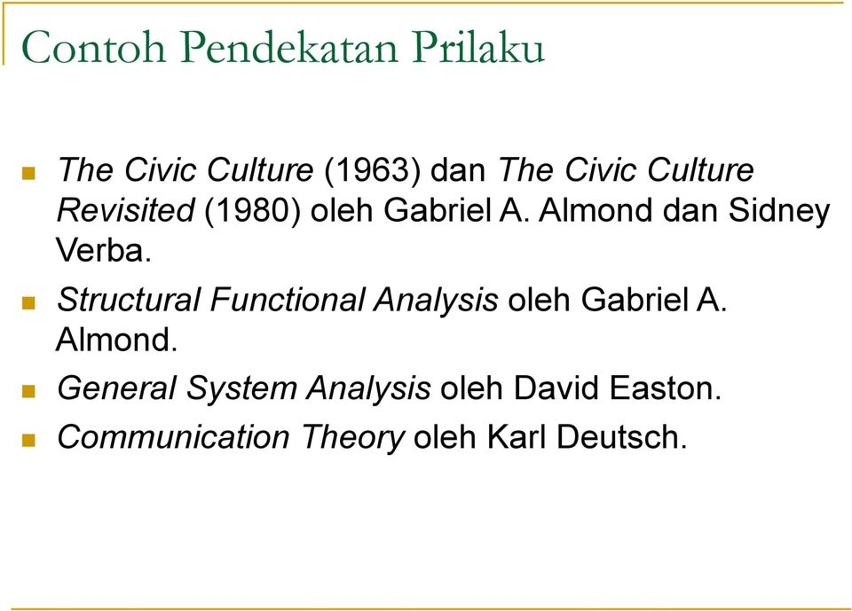 Structural Functional Analysis oleh Gabriel A. Almond.