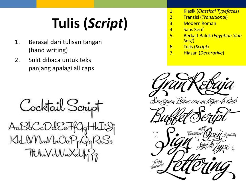 Klasik (Classical Typefaces) 2. Transisi (Transitional) 3.