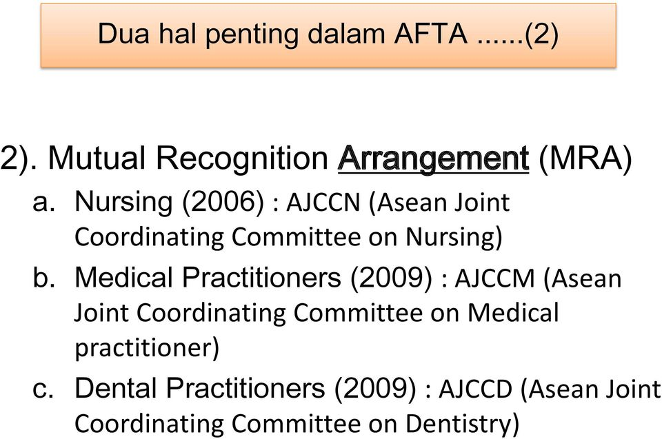 Medical Practitioners (2009) : AJCCM (Asean Joint Coordinating Committee on Medical