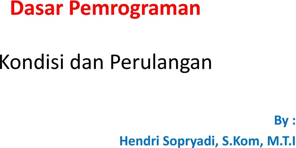 Perulangan By :