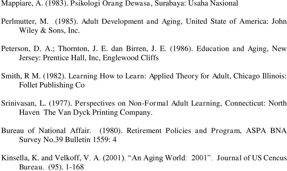 Learning How to Learn: Applied Theory for Adult, Chicago Illinois: Follet Publishing Co Srinivasan, L. (1977).