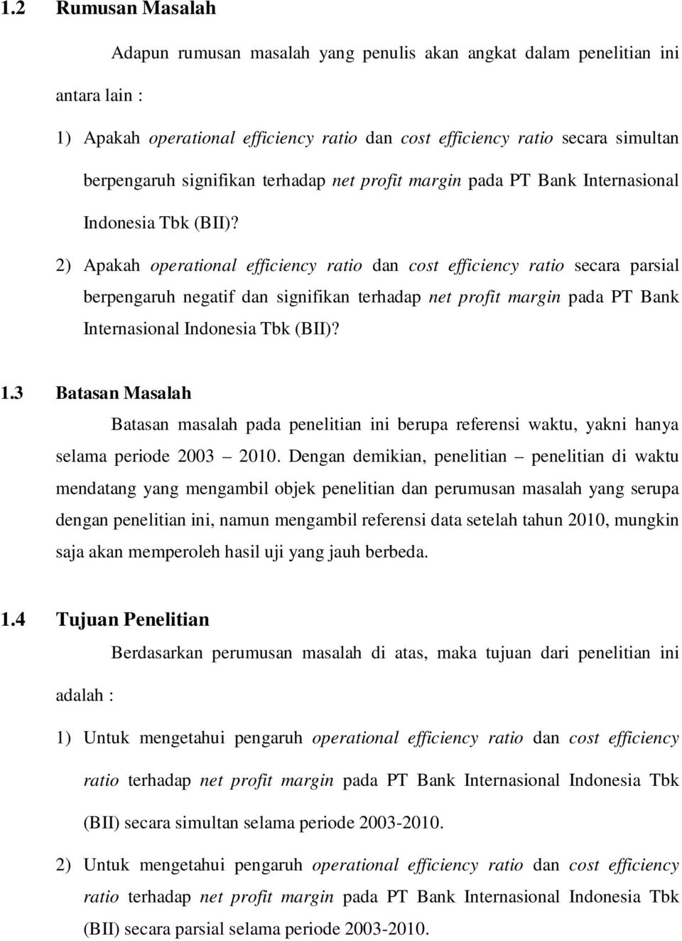 2) Apakah operational efficiency ratio dan cost efficiency ratio secara parsial berpengaruh negatif dan  1.