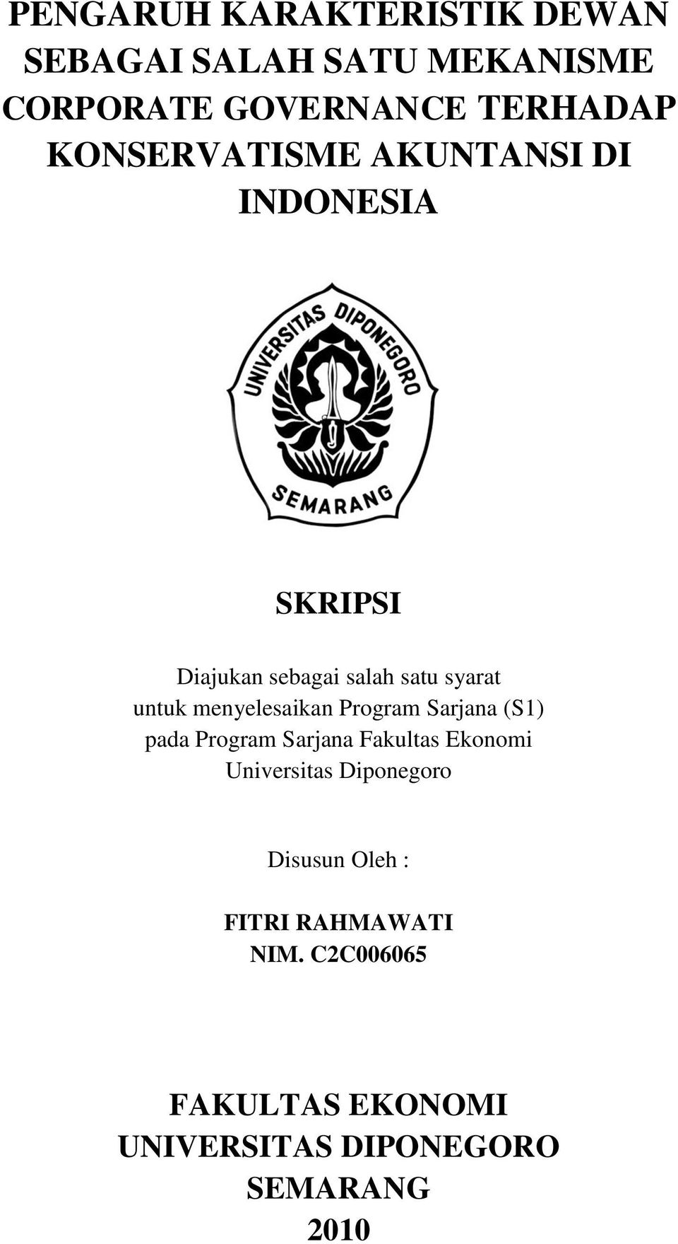 menyelesaikan Program Sarjana (S1) pada Program Sarjana Fakultas Ekonomi Universitas