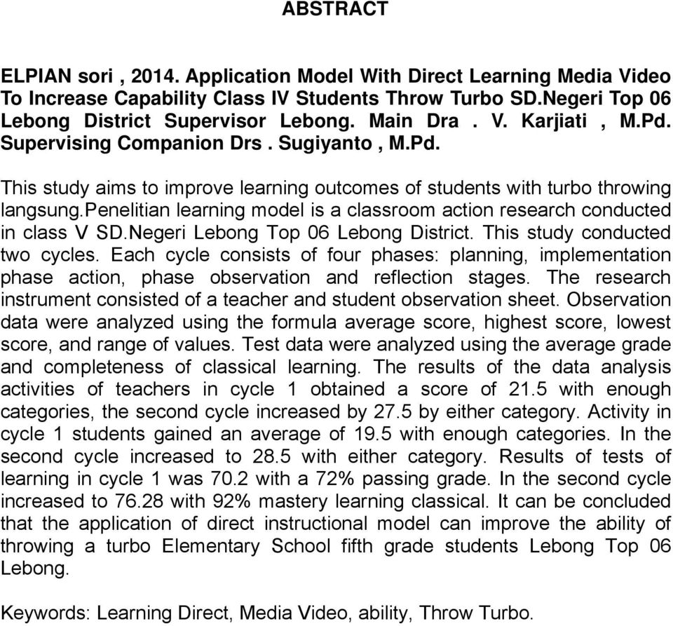 penelitian learning model is a classroom action research conducted in class V SD.Negeri Lebong Top 06 Lebong District. This study conducted two cycles.