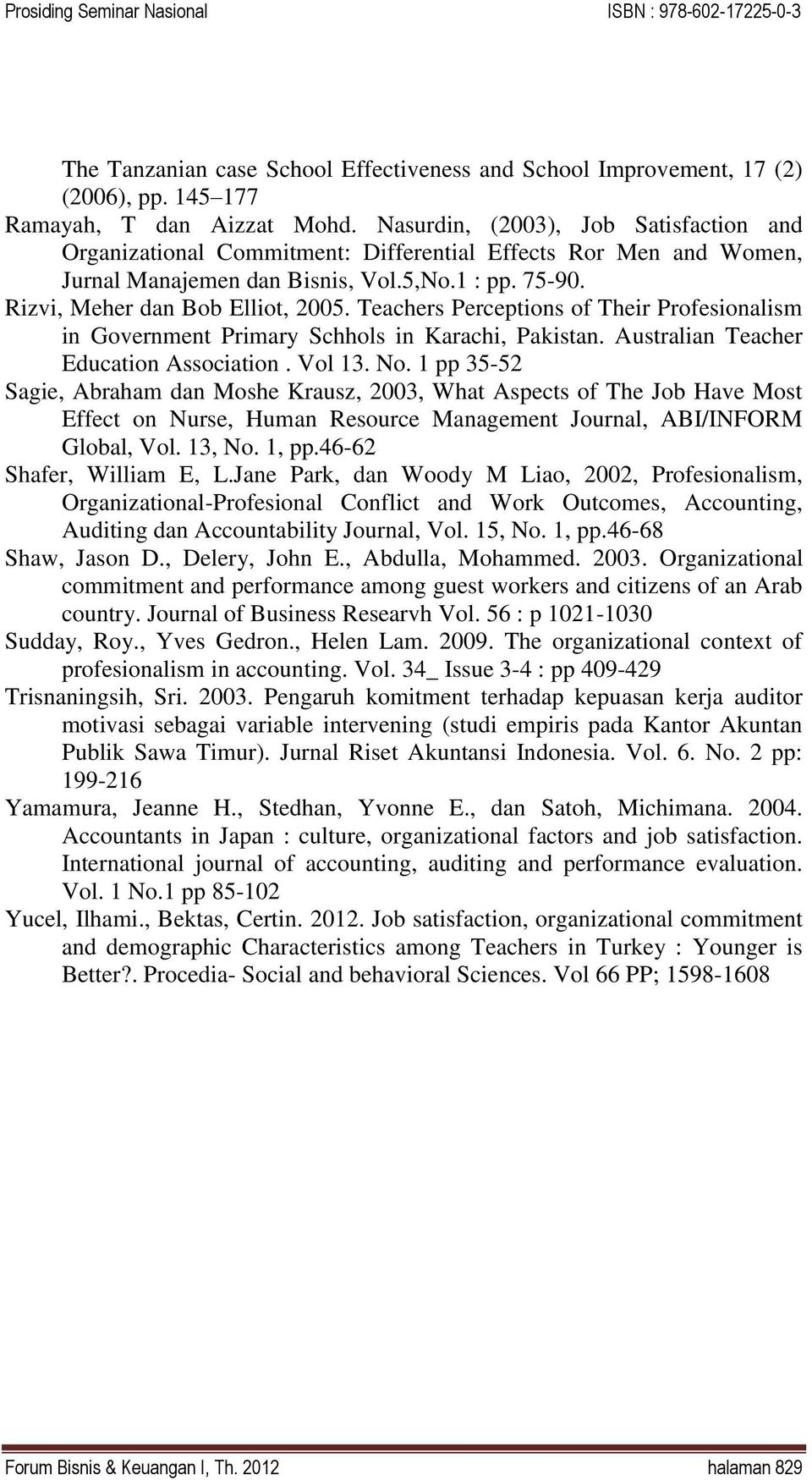 Teachers Perceptions of Their Profesionalism in Government Primary Schhols in Karachi, Pakistan. Australian Teacher Education Association. Vol 13. No.
