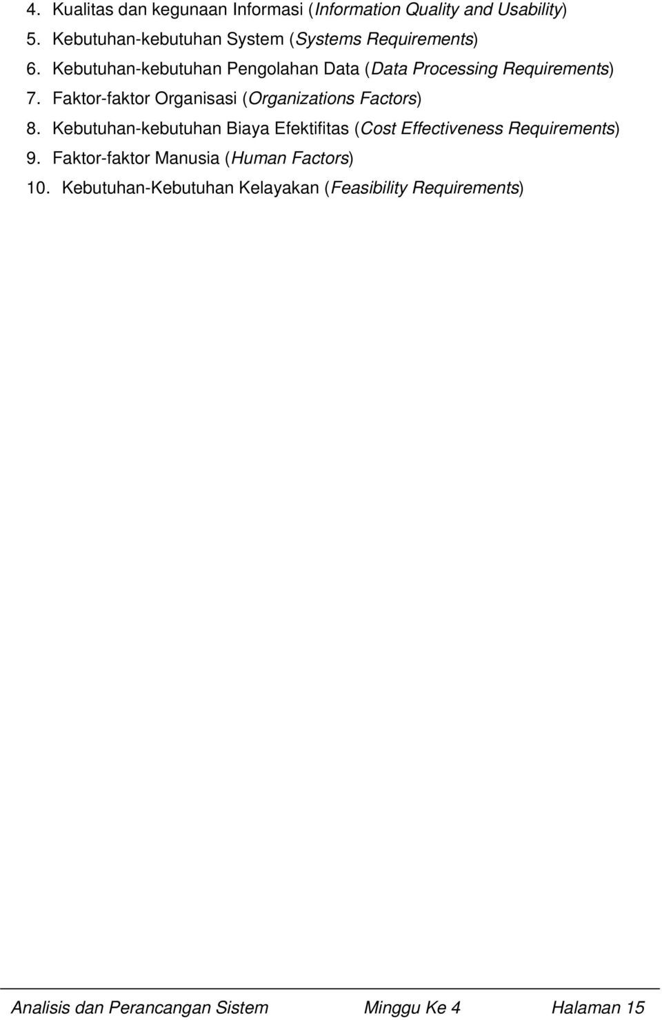 Kebutuhan-kebutuhan Pengolahan Data (Data Processing Requirements) 7.