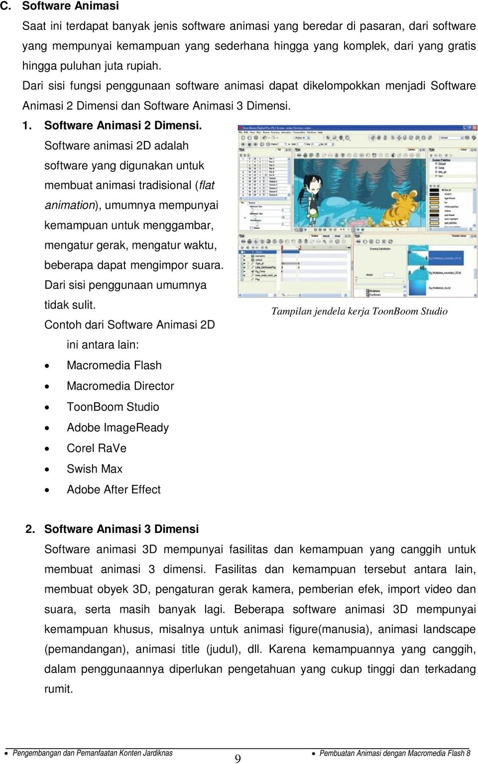 dan Software Animasi 3 Dimensi. 1. Software Animasi 2 Dimensi.
