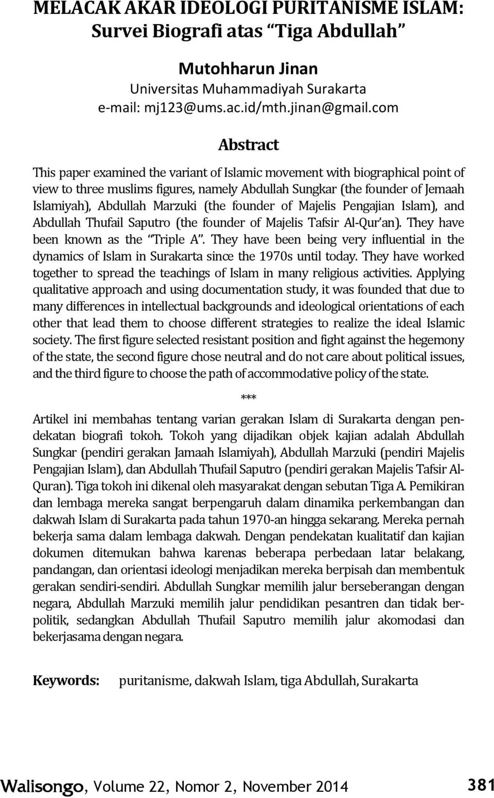com Abstract This paper examined the variant of Islamic movement with biographical point of view to three muslims figures, namely Abdullah Sungkar (the founder of Jemaah Islamiyah), Abdullah Marzuki