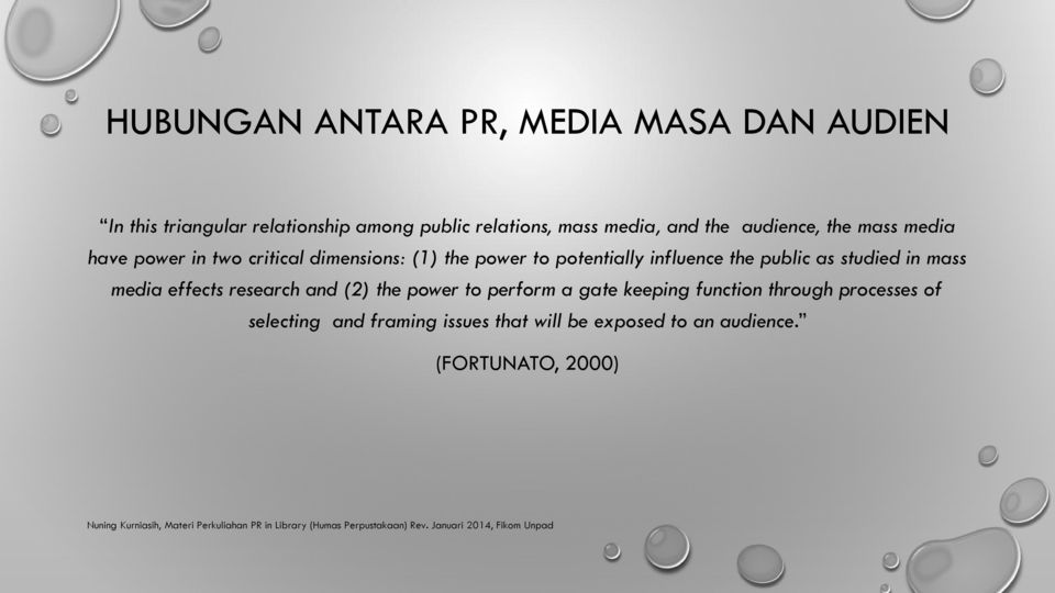influence the public as studied in mass media effects research and (2) the power to perform a gate keeping