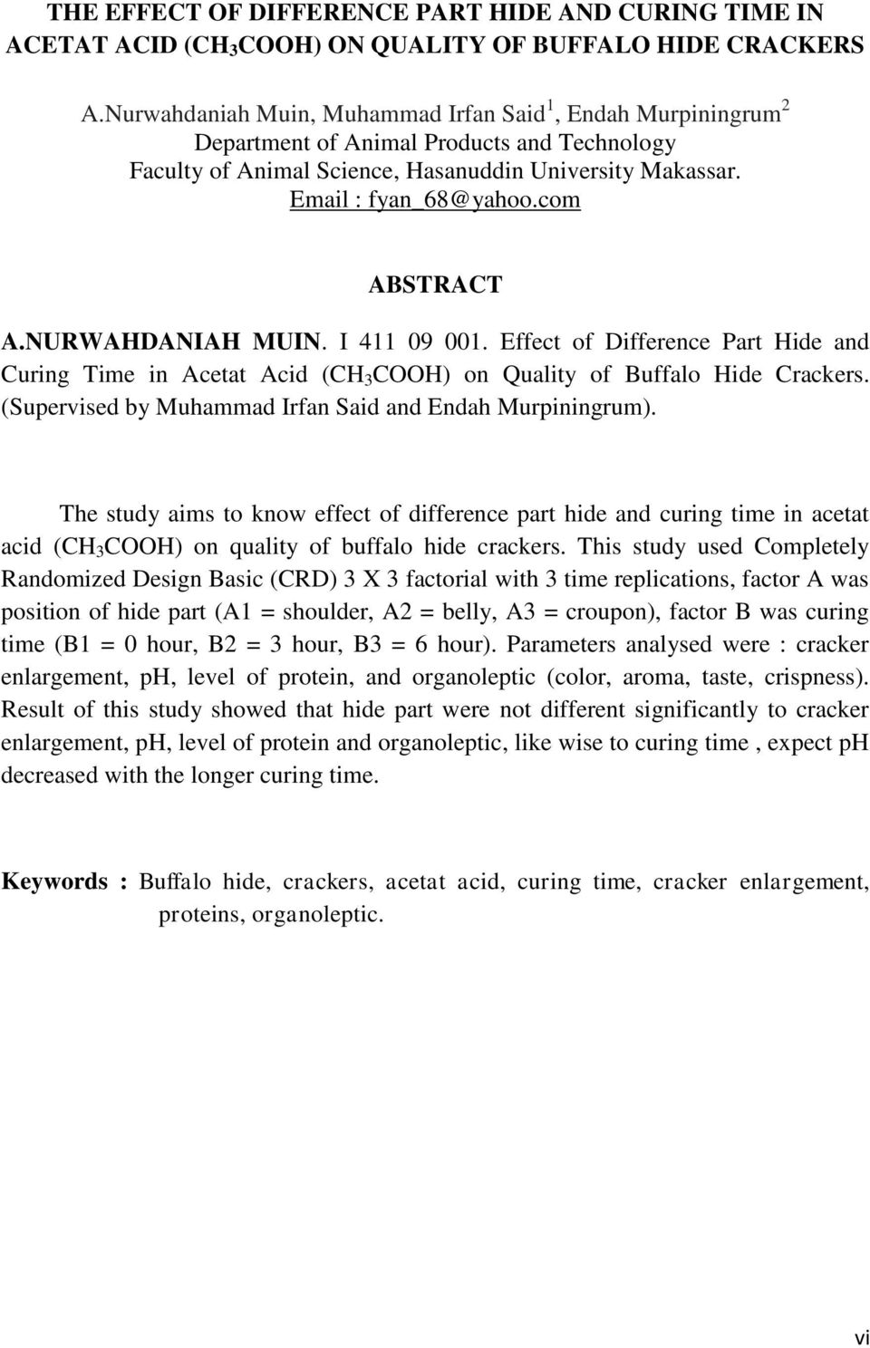 com ABSTRACT A.NURWAHDANIAH MUIN. I 411 09 001. Effect of Difference Part Hide and Curing Time in Acetat Acid (CH 3 COOH) on Quality of Buffalo Hide Crackers.