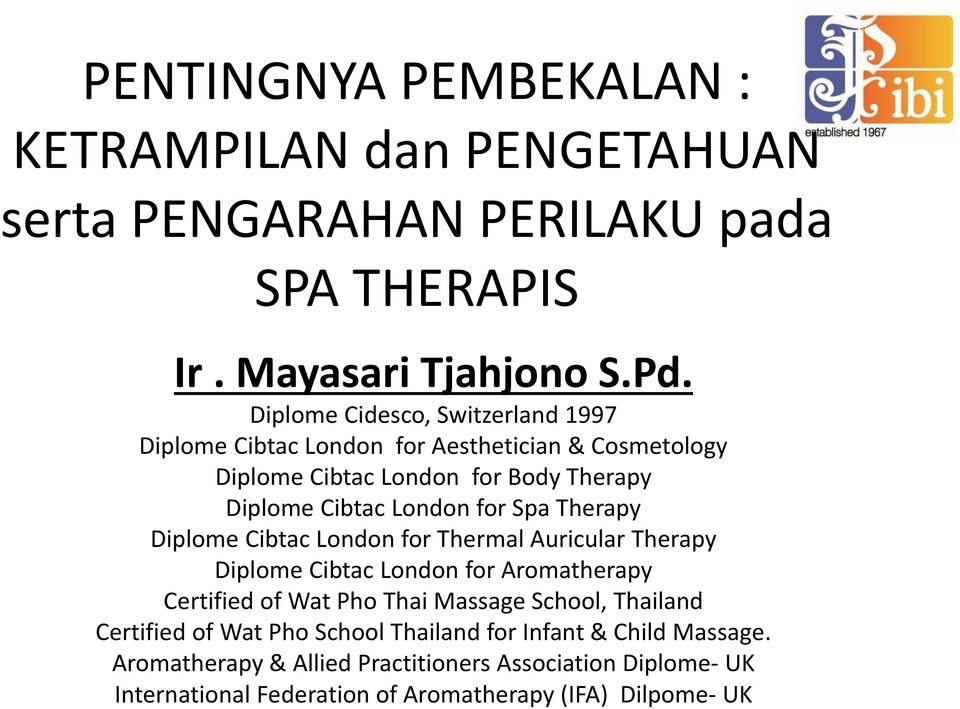 Spa Therapy Diplome Cibtac London for Thermal Auricular Therapy Diplome Cibtac London for Aromatherapy Certified of Wat Pho Thai Massage School, Thailand