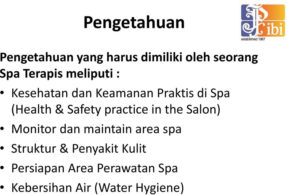 practice in the Salon) Monitor dan maintain area spa Struktur &