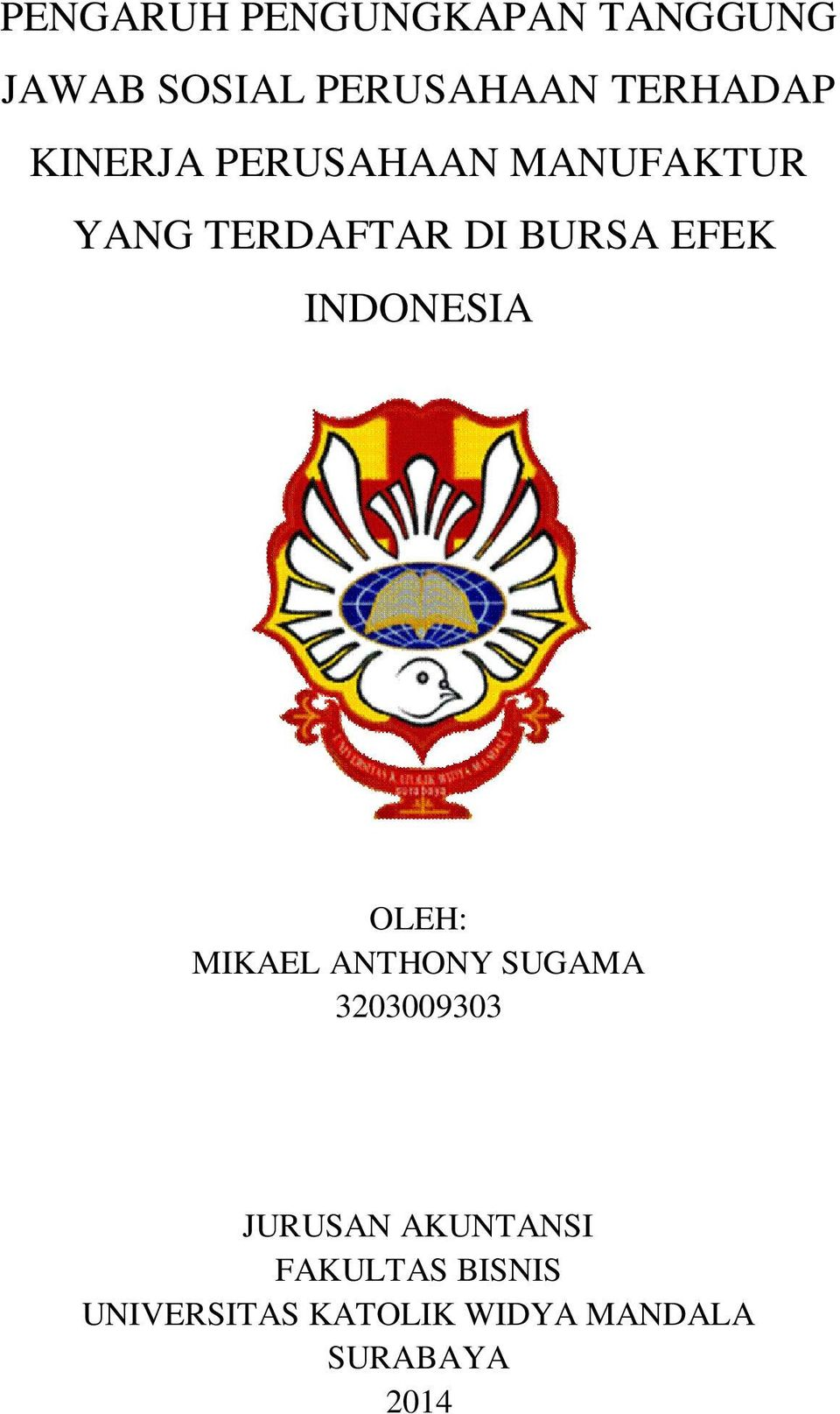 INDONESIA OLEH: MIKAEL ANTHONY SUGAMA 3203009303 JURUSAN