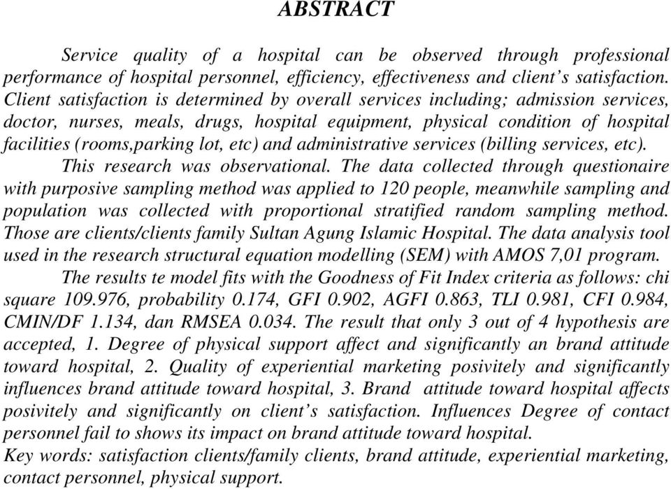 etc) and administrative services (billing services, etc). This research was observational.