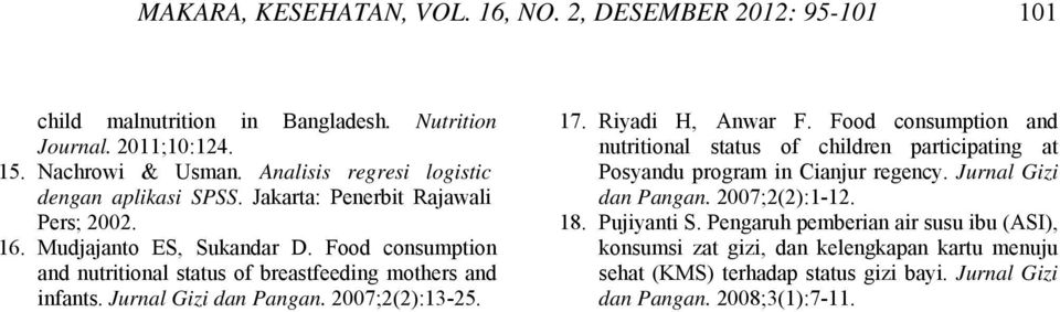 Food consumption and nutritional status of breastfeeding mothers and infants. Jurnal Gizi dan Pangan. 2007;2(2):13-25. 17. Riyadi H, Anwar F.