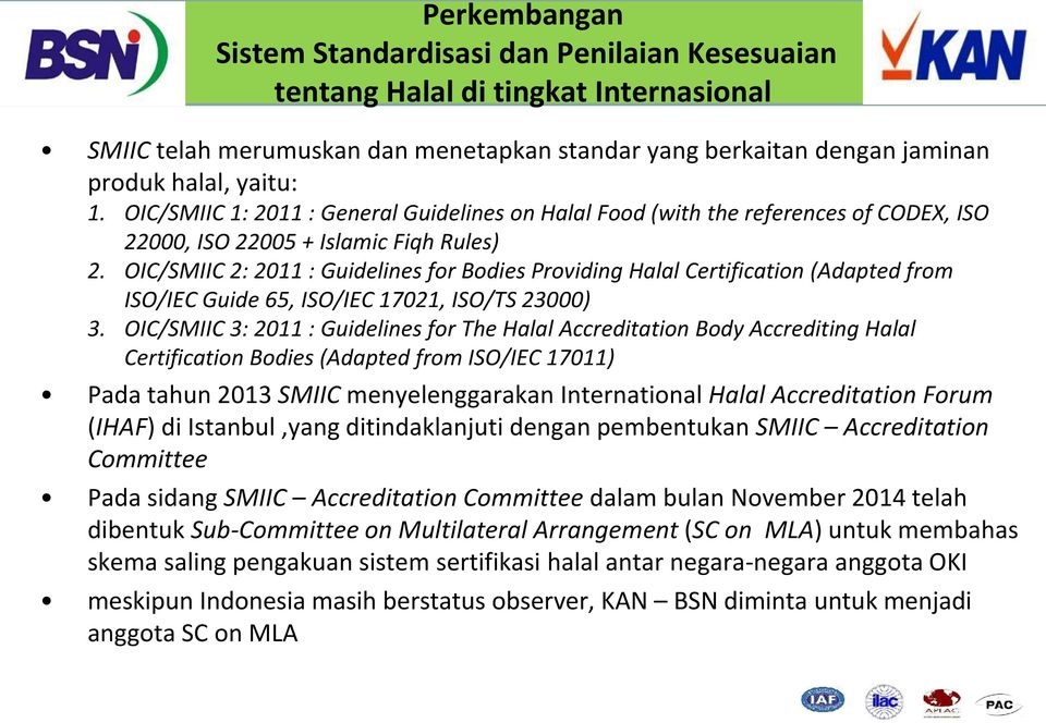 OIC/SMIIC 2: 2011 : Guidelines for Bodies Providing Halal Certification (Adapted from ISO/IEC Guide 65, ISO/IEC 17021, ISO/TS 23000) 3.