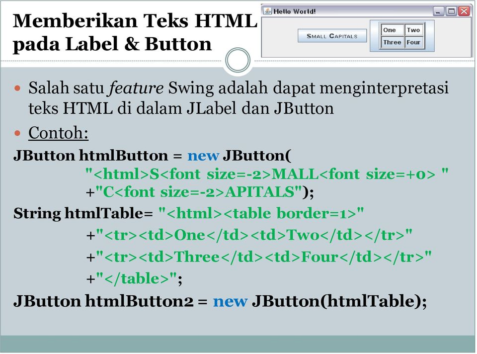 "size=+0> "" +""C<font size=-2>apitals""); String htmltable= ""<html><table border=1>"""