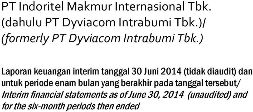 )/ (formerly PT Dyviacom Intrabumi Tbk.