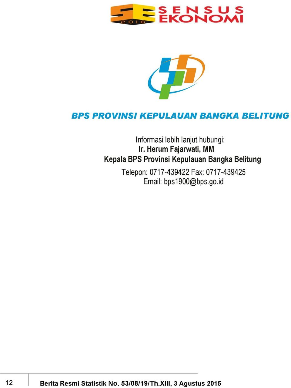 0717-439422 Fax: 0717-439425 Email: bps1900@bps.go.