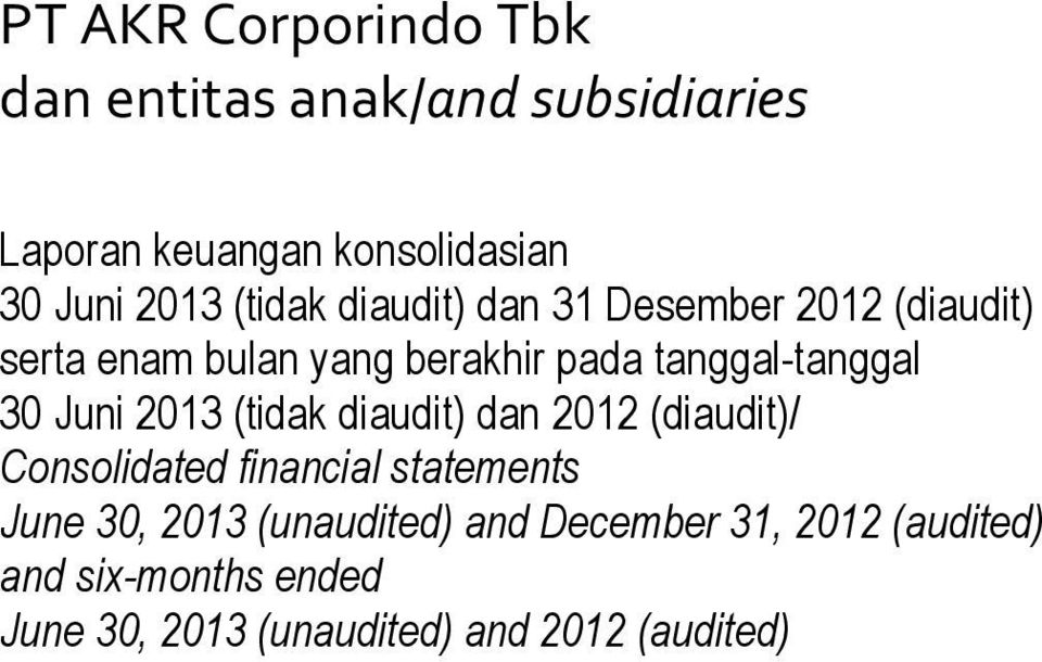 dan 2012 (diaudit)/ Consolidated financial statements June 30, 2013 (unaudited) and