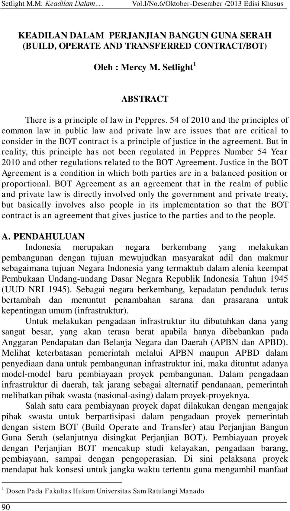 54 of 2010 and the principles of common law in public law and private law are issues that are critical to consider in the BOT contract is a principle of justice in the agreement.