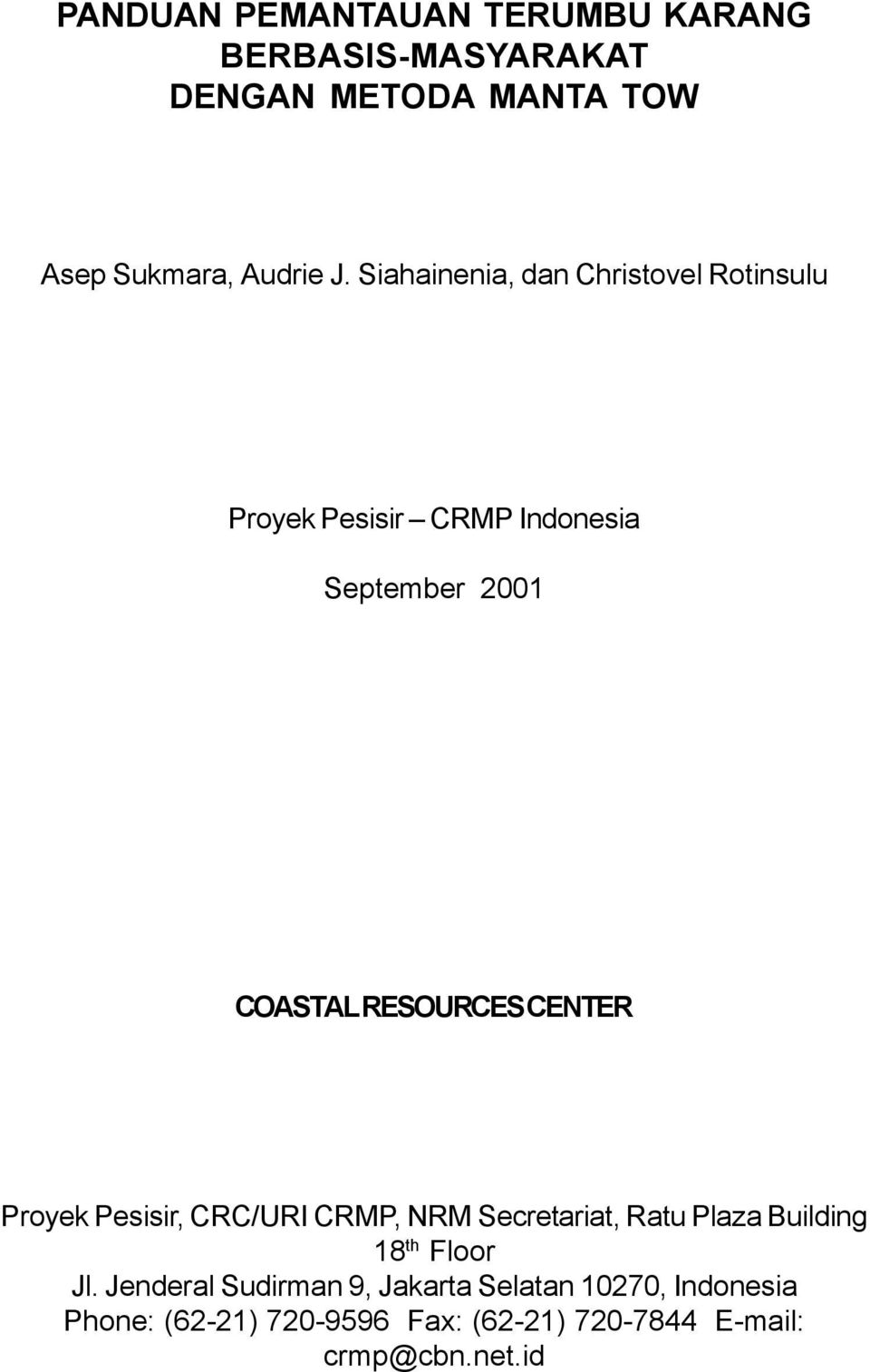CENTER Proyek Pesisir, CRC/URI CRMP, NRM Secretariat, Ratu Plaza Building 18 th Floor Jl.