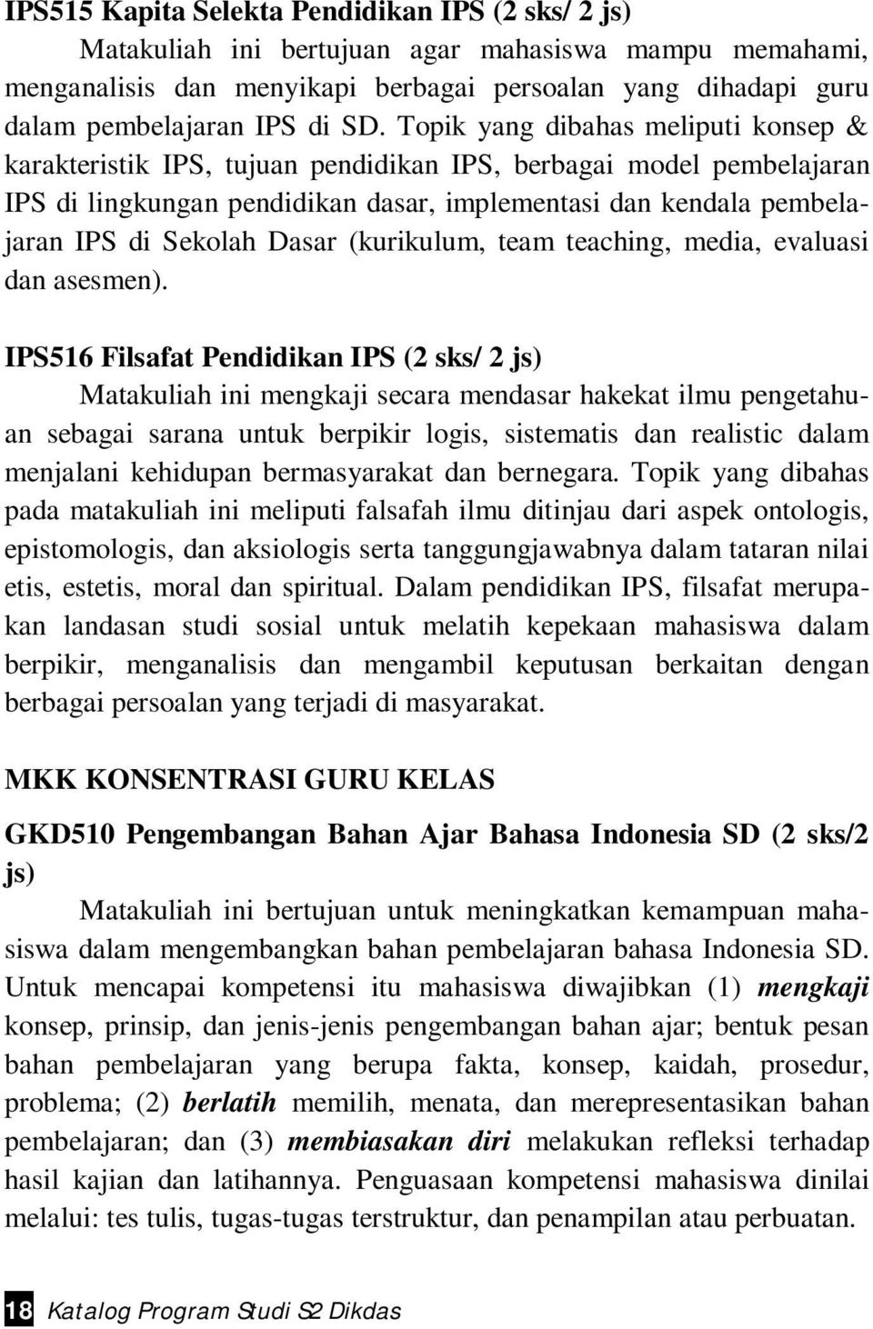 Dasar (kurikulum, team teaching, media, evaluasi dan asesmen).