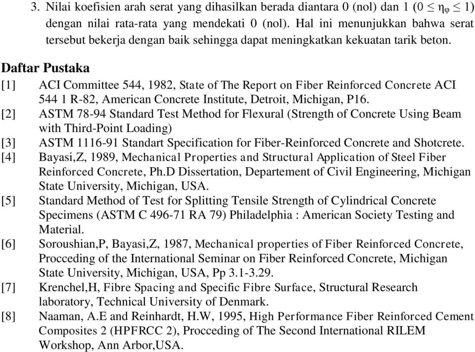 Daftar Pustaka [1] ACI Committee 544, 1982, State of The Report on Fiber Reinforced Concrete ACI 544 1 R-82, American Concrete Institute, Detroit, Michigan, P16.