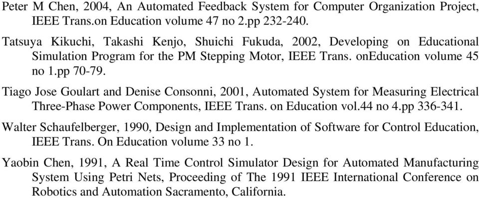 Tiago Jose Goulart and Denise Consonni, 2001, Automated System for Measuring Electrical Three-Phase Power Components, IEEE Trans. on Education vol.44 no 4.pp 336-341.