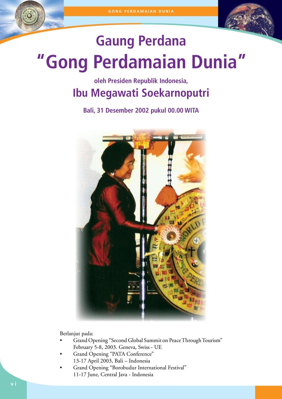 00 WITA vi Berlanjut pada: Grand Opening Second Global Summit on Peace Through Tourism February 5-8,