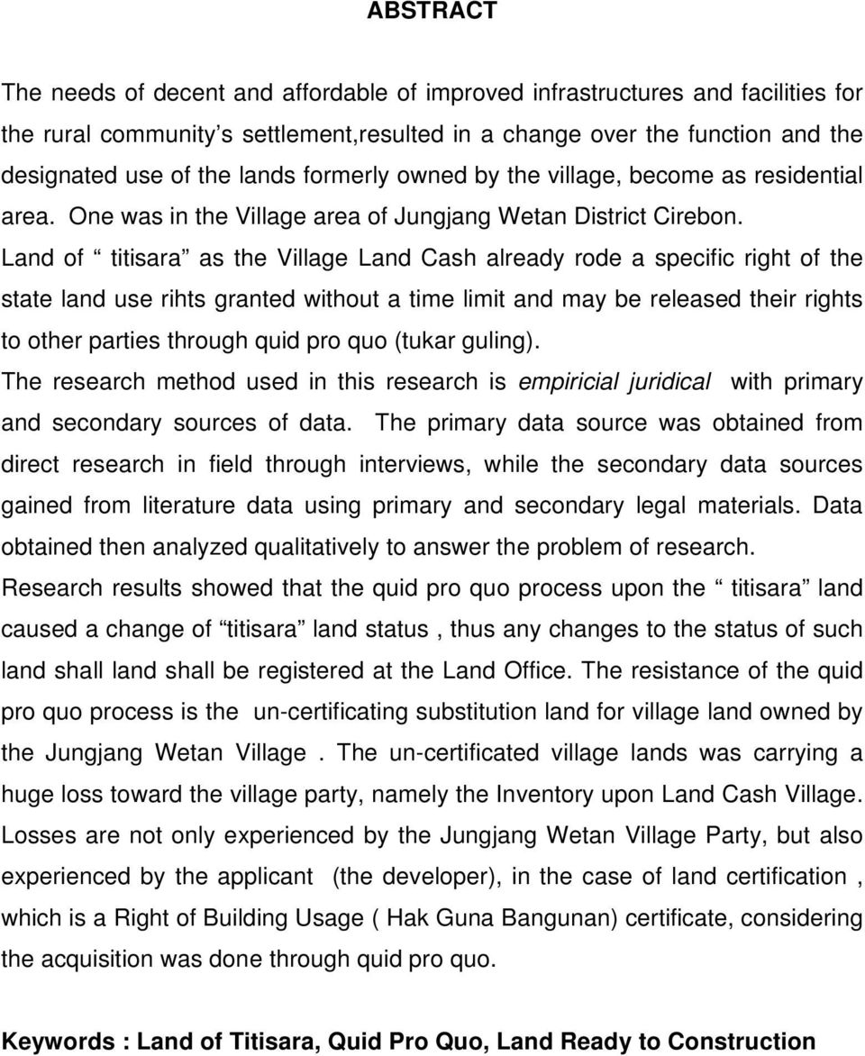 Land of titisara as the Village Land Cash already rode a specific right of the state land use rihts granted without a time limit and may be released their rights to other parties through quid pro quo