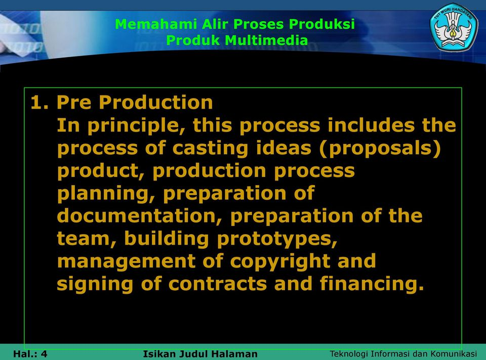 ideas (proposals) product, production process planning, preparation of
