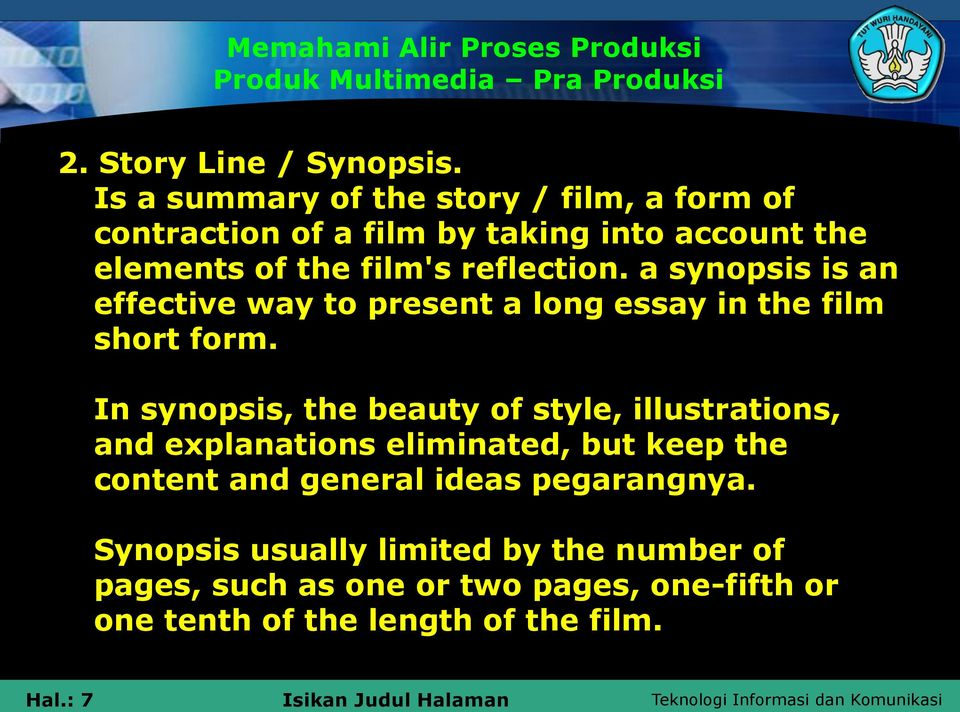 a synopsis is an effective way to present a long essay in the film short form.