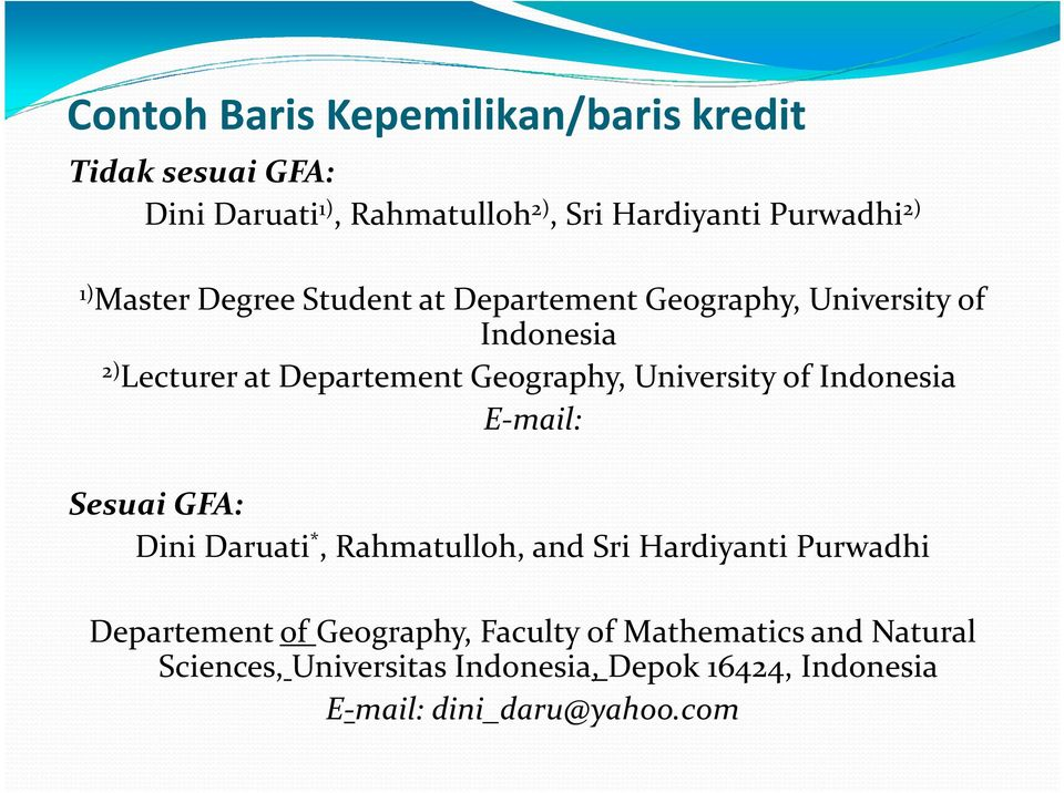 University of Indonesia E-mail: Sesuai GFA: Dini Daruati *, Rahmatulloh, and Sri Hardiyanti Purwadhi Departementof