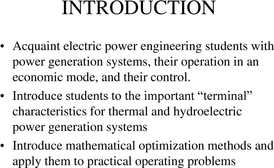 Introduce students to the important terminal characteristics for thermal and