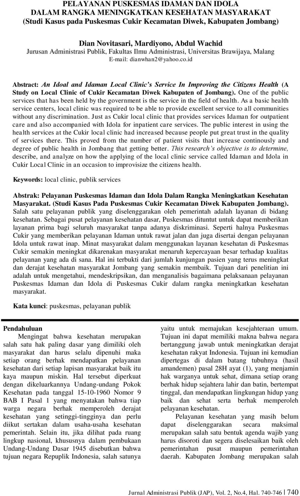 id Abstract: An Idoal and Idaman Local Clinic s Service In Improving the Citizens Health (A Study on Local Clinic of Cukir Kecamatan Diwek Kabupaten of Jombang).
