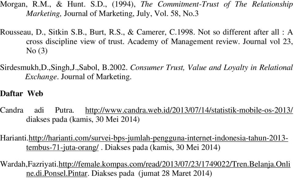 Consumer Trust, Value and Loyalty in Relational Exchange. Journal of Marketing. Daftar Web Candra adi Putra. http://www.candra.web.