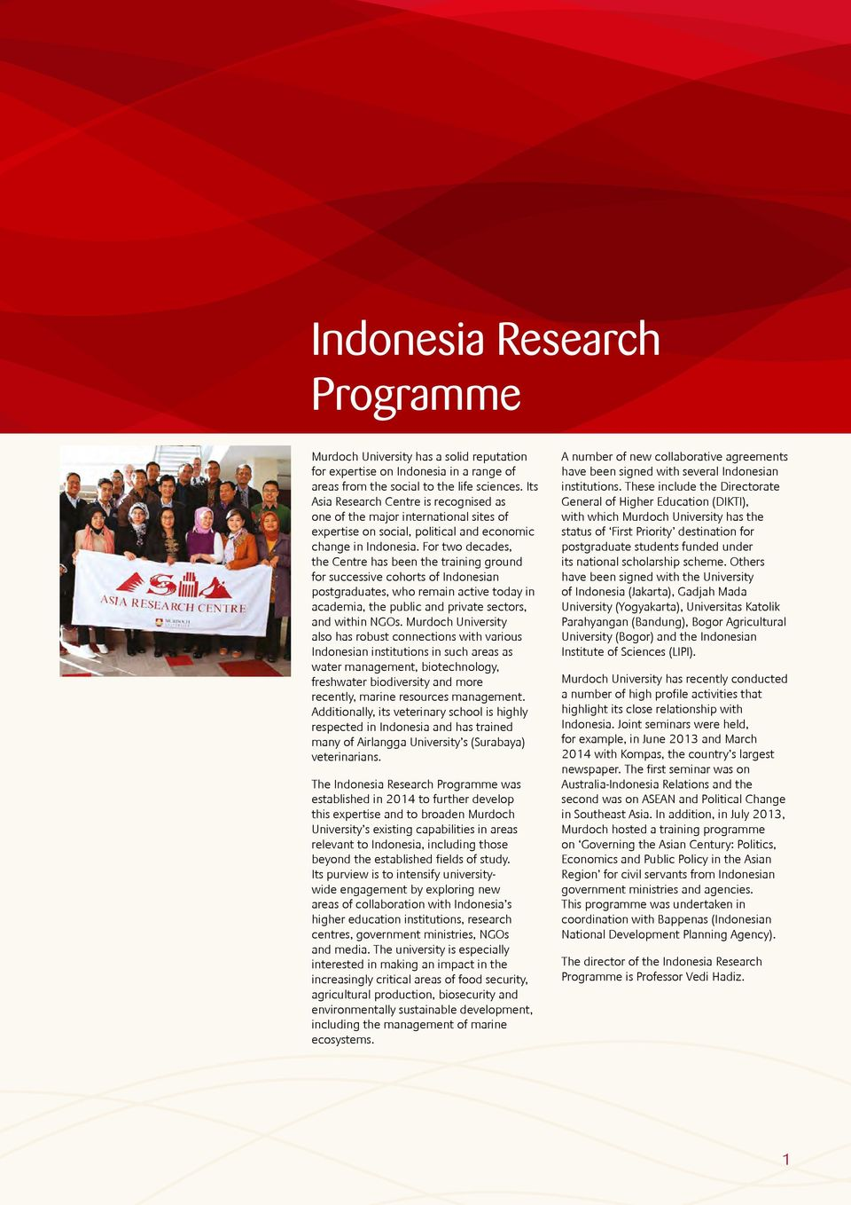 For two decades, the Centre has been the training ground for successive cohorts of Indonesian postgraduates, who remain active today in academia, the public and private sectors, and within NGOs.