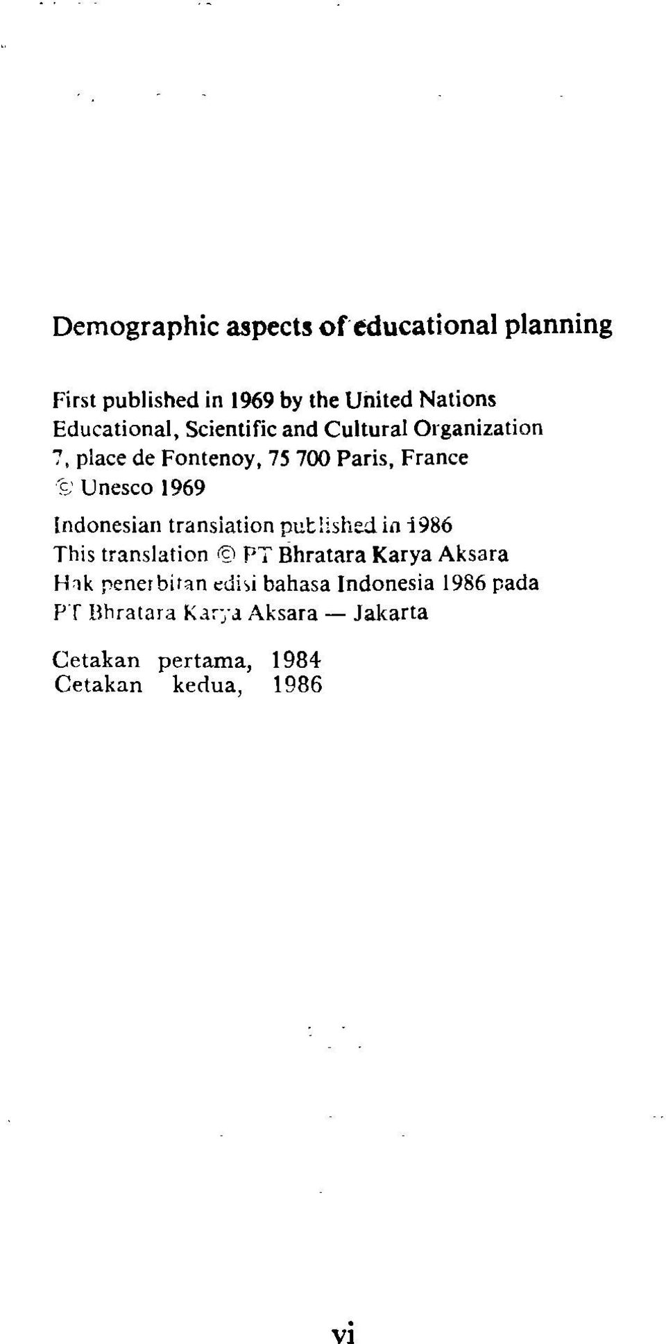 Indonesian translation published in 1986 This translation <s) PT Bhratara Karya Aksara Hnk pener biran
