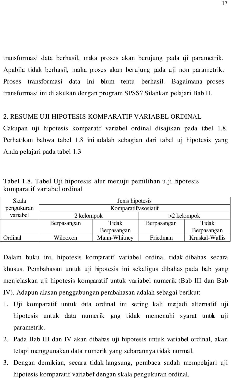 RESUME UJI HIPOTESIS KOMPARATIF VARIABEL ORDINAL Cakupan uji hipotesis komparatif variabel ordinal disajikan pada tabel 1.8. Perhatikan bahwa tabel 1.