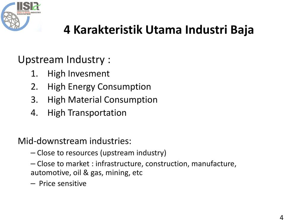 High Transportation Mid-downstream industries: Close to resources(upstream