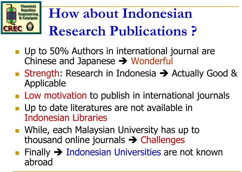 Indonesia Actually Good & Applicable Low motivation to publish in international journals Up to date
