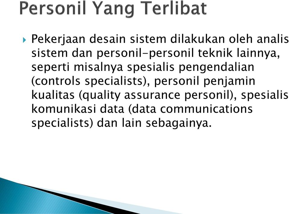 pengendalian (controls specialists), personil penjamin kualitas (quality