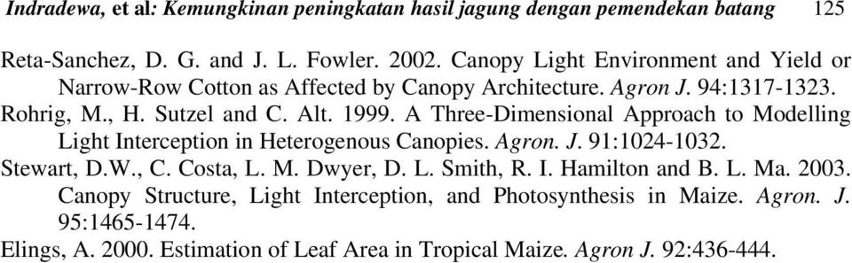 A Three-Dimensional Approach to Modelling Light Interception in Heterogenous Canopies. Agron. J. 91:1024-1032. Stewart, D.W., C. Costa, L. M. Dwyer, D. L. Smith, R.