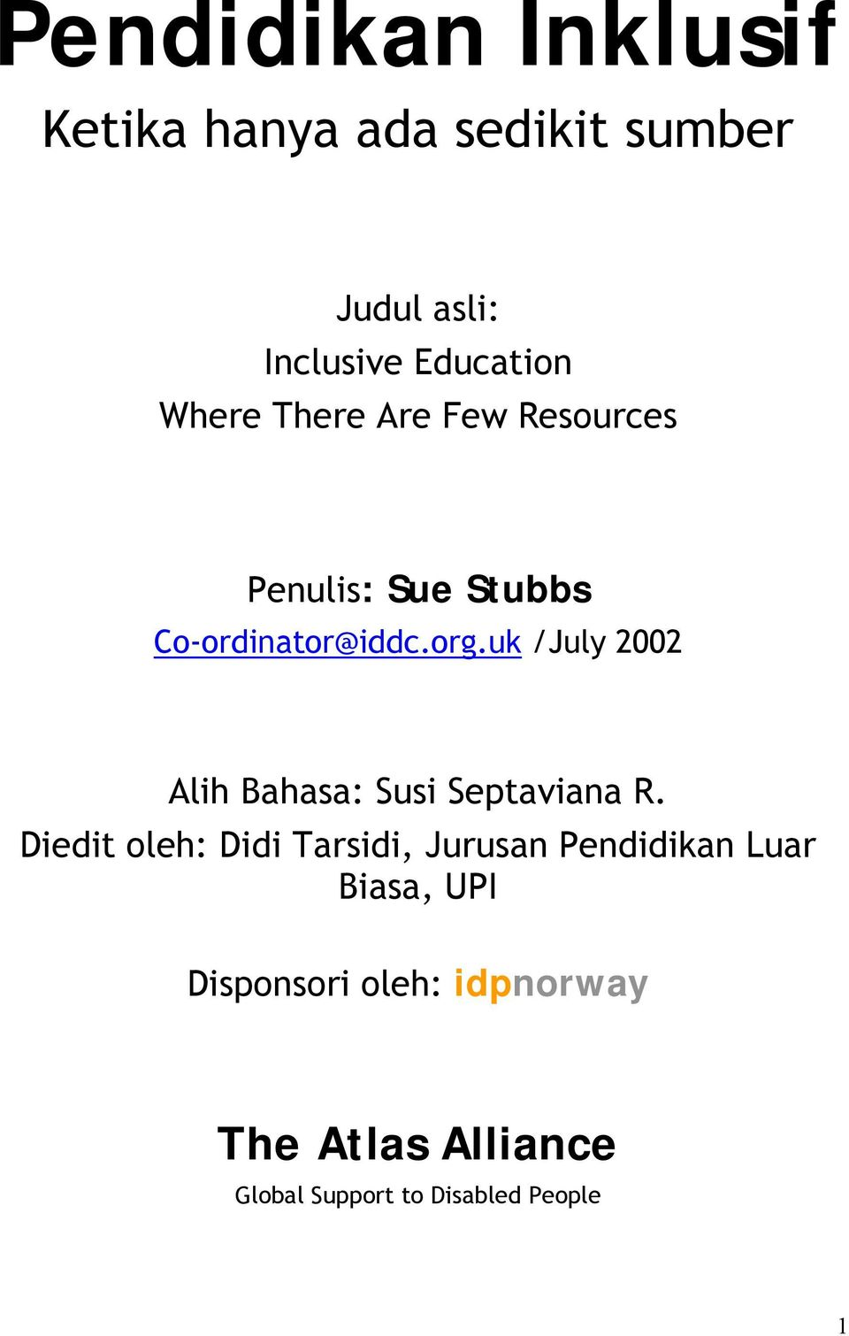 uk /July 2002 Alih Bahasa: Susi Septaviana R.